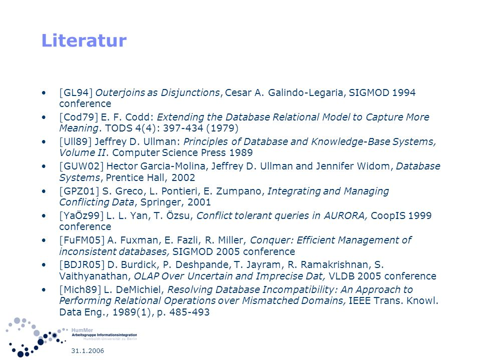Literatur [GL94] Outerjoins as Disjunctions, Cesar A. Galindo-Legaria, SIGMOD 1994 conference.